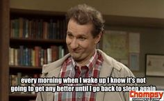 al bundy quote every morning when i wake up