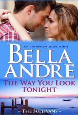 The Way You Look Tonight   Bella Andre   The Sullivans #9   June 19 2013  