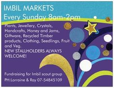 Imbil Markets Every sunday in Imbil you'll find the markets open for business from 8am to 2 pm. The markets are run by Imbil Mary Valley scout group. There's an array of items, Mostly locally grown or crafted including plants, seedlings, fresh fruit and Vegetables, Essential oils, Pet treats, jewellery and crafts. New stall holders, with public liability insurance are always welcome. Please phone 5484 5109 for bookings or more information