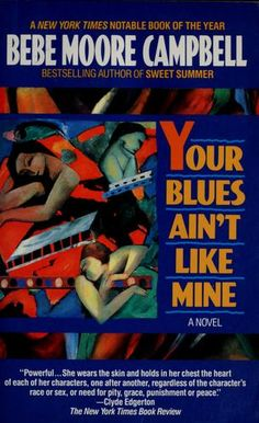 Your Blues Ain't Like Mine by Bebe Moore Cambell.  Winner of the NAACP Image Award for Literature.
