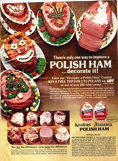 So lean, solid, and meaty! Improve your polish ham... decorate it!