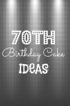DIY Birthday Cake Ideas & Milestone Birthday: Planning my Dadu0027s 70th Birthday Party ...
