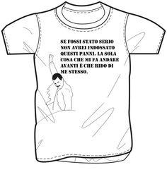 T-shirt Freddie Mercury. Se fossi stato serio non avrei indossato questi panni. la sola cosa che mi fa andare avanti è che rido di me stesso