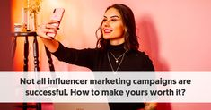 Not All Influencer Marketing Campaigns Are Successful. How To Make Yours Worth It? Marketing Program, Brand Building, Influencer Marketing, Infographic, Campaign, Success, Make It Yourself, How To Make, Info Graphics