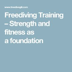 Freediving Training – Strength and fitness as a foundation