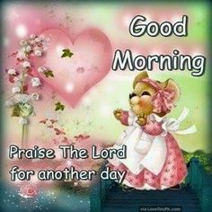 Good Morning Praise The Lord For Another Day morning good morning morning quotes good morning quotes morning quote good morning quote cute good morning quotes religious good morning quotes Day And Night Quotes, Cute Good Morning Quotes, Good Morning Sister, Good Morning Good Night, Morning Sayings, Morning Memes, Morning Morning, Morning Wish, Saturday Morning