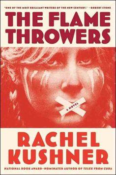 The Flamethrowers, Rachel Kushner