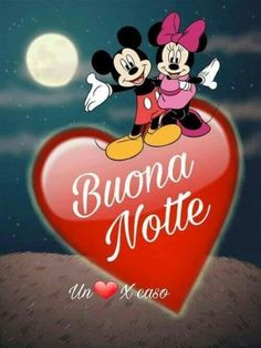 Immagini Belle di Buonanotte per Facebook e Whatsapp - StatisticaFacile.it Mickey Mouse And Friends, Minnie Mouse, Corazones Gif, Walt Disney, Italian Greetings, Good Morning Good Night, New Years Eve Party, Sweet Dreams, Greeting Cards