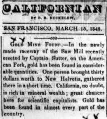 Another of many newspaper articles, and brochures of where someone with or without any importance has found gold in California, this one being discovered in San Francisco.  https://encrypted-tbn3.gstatic.com/images?q=tbn:ANd9GcRqQI_J3EtqkE8eZ8E_B3bO9cAX19Laoq86R9K19m829YQYl3rQ