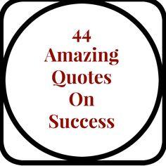 44 Amazing Quotes on Success
