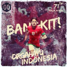 Dirgahayu Indonesia ke-71, Kerja Nyata! Saatnya Kita Bangkit. Bangkit! #INA #indonesia #dirgahayuindonesia #RI71 #kerjanyata #bangkit #timnas #garuda #merahputih