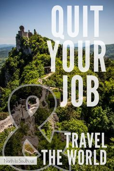 How to Quit Your Job and Travel the World on northtosouth.us