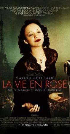 Directed by Olivier Dahan.  With Marion Cotillard, Sylvie Testud, Pascal Greggory, Emmanuelle Seigner. Biopic of the iconic French singer Édith Piaf. Raised by her grandmother in a brothel, she was discovered while singing on a street corner at the age of 19. Despite her success, Piaf's life was filled with tragedy.