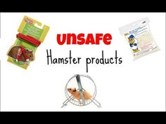 Unsafe Hamster products- this is a video telling you some of the unsafe hamster products. She gives you reasons why she thinks there unsafe, she doesn't just say oh that's unsafe. Some of the things that are unsafe are   - cedar and pine shavings   - cotton bedding   - hamster leash   - wire or mesh wheel