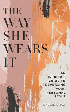 56 best fashion personal style images on pinterest in 2018 book the way she wears it the ultimate insiders guide to revealing your personal style fandeluxe Gallery