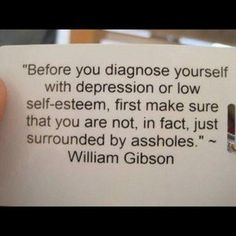 I think I surround myself with assholes because of my lack of self worth caused by my depression. Great Quotes, Quotes To Live By, Me Quotes, Funny Quotes, Inspirational Quotes, Asshole Quotes, Reminder Quotes, Truth Quotes, Daily Quotes