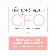 The small business owner's guide to bookkeeping and taxes - highly recommend!