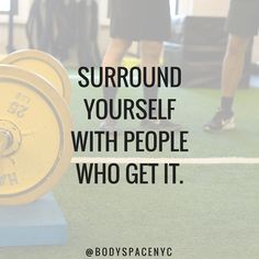 You are only as good as the people around you. Choose wisely.