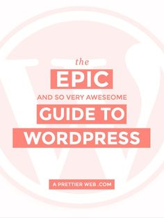 The Epic (and so very awesome) Guide to WordPress. Everything you could possibly need to learn about WordPress: how to install WordPress, WordPress plugins, WordPress themes, getting started with WordPress, etc.