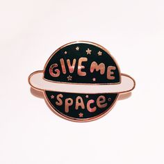 Give Me Space Enamel Lapel Pin | Enamel pin / pin game / pin badge / cute pin by stephsayshello on Etsy https://www.etsy.com/au/listing/495366175/give-me-space-enamel-lapel-pin-enamel