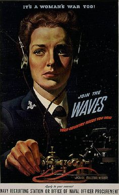 """World War II recruitment poster for the US Navy WAVES:  """"It's a woman's war too! Join the WAVES--Your country needs you now--Apply to your nearest Navy recruiting station or office of naval officer procurement.""""  Visual reference for the Duster graphic novel. http://Duster.me"""