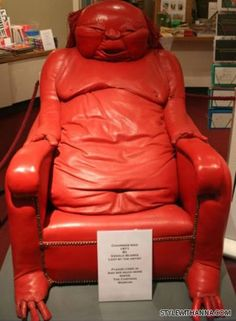 "English artist Gerald Scarfe created a chair titled ""Chairman Mao."" (Get it? Chair?) But the amorphous face and belly are as much inspired by Buddha."