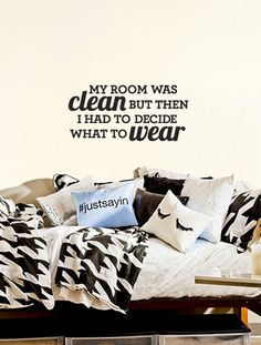 Upgrade boring white dorm room walls with cute quote decals that won't damage the walls. Clean Room Decal, $42, dormify.com   - Seventeen.com