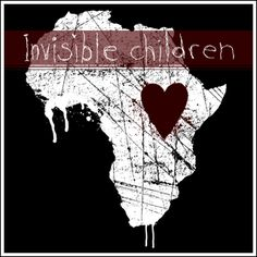 Invisible Children is movement seeking to end the conflict in Uganda. 25,000 children have been abducted by Joesph Kony and the LRA. This organization was created in order to try and bring an end to the use of child soldiers in Joesph Kony's rebel war and restore the LRA-affected communities in central Africa to peace and prosperity.