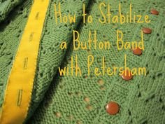 Tutorial: How to Stablize a Buttonband with Petersham