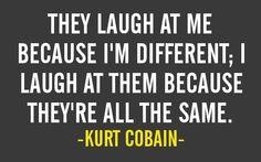 Kurt Cobain quote.