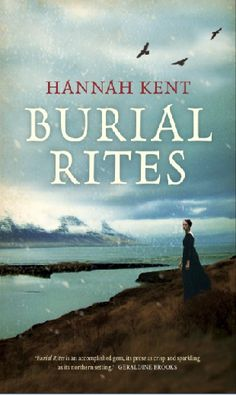 Whitcoulls   Burial Rites by Hannah Kent $29.99 – Joan's Pick! In store 9th May.     Iceland, 1829, where Agnes Magnusdottir is sentenced to death for murder. She's sent to an isolated farm to await the execution, where her only friend is a spiritual advisor appointed by the courts. As her story unfolds, so  too does a travesty of justice. Based on real events, the landscape is as bleak and harsh as Agnes's own life has been, and I could not have loved this more.
