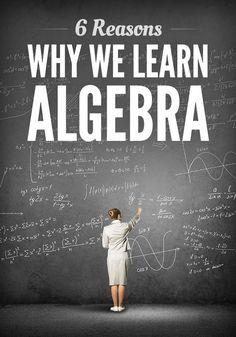 6 reasons why we learn algebra math resources наука Math Teacher, Math Classroom, Teaching Math, Teaching Geometry, Flipped Classroom, Math Strategies, Math Resources, Love Math, Fun Math