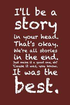 I'll be a story... Doctor Who. Quote