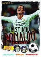 Wszystko co powinniście wiedzieć o Cristiano Ronaldo i Realu Madryt