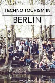 Explore the amazing world of techno in Berlin   Travel   Germany   Dance   Berghain   Watergate   Tresor