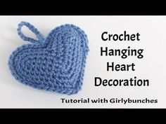 Learn to Crochet with Girlybunches - Hanging Heart Crochet Decoration - How To - YouTube