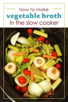 Once you discover how easy it is to make vegetable broth in the slow cooker, you'll never want to buy the boxed or canned version again. Easy to do with flavorful results—you're going to love it! Homemade Vegetable Broth, Veggie Stock, Kale And Spinach, Shopping Tips, Recipe Please, Healthy Eating Tips, Food Waste, Kitchen Tips, Fresh Herbs