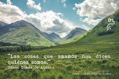 Las cosas que amamos nos dicen quiénes somos. Santo Tomás de Aquino | Andrea de la Mora
