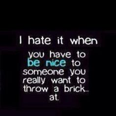 I hate it when..