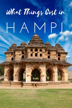 Everything you need to know about visiting Hampi in India. From what things cost, to what to see, to top tips, this is the ultimate Hampi guide!