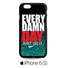 Glitter Every Damn Day Just Do It iPhone 6S  Case