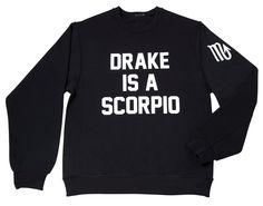 DRAKE IS A SCORPIO