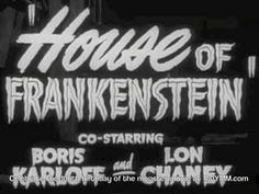 """""""House of Frankenstein"""", the first of Universal's late-era monster hoedowns.  Although Wilkins and Chiller Diller ran this several times, it was elusive and I never saw it until the 2000's."""