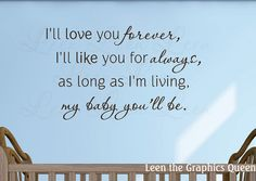 I'll Love You Forever Wall Decal - Sayings Parent Quotes - Vinyl Wall Decal Boy Girl Baby Nursery Bedroom Decor Lettering Decal Sticker by LeenTheGraphicsQueen on Etsy https://www.etsy.com/listing/84481214/ill-love-you-forever-wall-decal-sayings