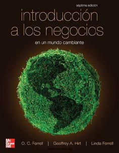 TÍTULO: Introducción a los negocios en un mundo cambiante AUTOR: Ferrell, O.C.; Hirt, Geoffrey A.; Ferrell, Linda CÓDIGO: 658/F43/2010