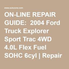 ON-LINE REPAIR GUIDE: 2004 Ford Truck Explorer Sport Trac 4WD 4.0L Flex Fuel SOHC 6cyl | Repair Guides | AutoZone.com