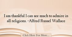 Alfred Russel Wallace Quotes About Thankful - 67988