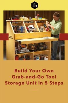 Build Your Own Grab-and-Go Tool Storage Unit in 5 Steps Tool Storage, Build Your Own, Power Tools, Organization Hacks, Hand Tools, House Ideas, The Unit, Shelves, Building