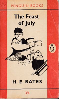 The Feast of July. H. E. Bates. This edition published 1962.