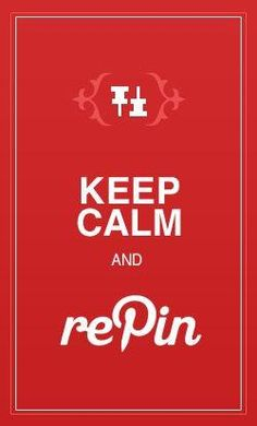 RePin! | #keepcalm repinned by the-glitter-side.blogspot.com www.facebook.com/TheGlitterSide